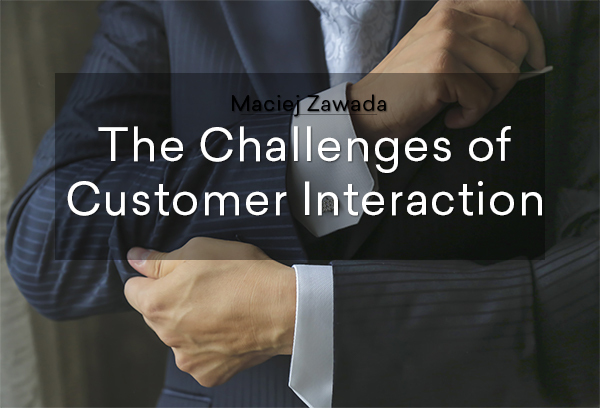 The Challenges of Customer Interaction